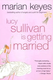 Lucy Sullivan Is Getting Married ebook by Marian Keyes