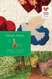 Swept Away - Quilts of Love Series ebook by Laura V. Hilton