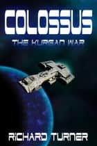 Colossus ebook by Richard Turner