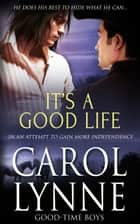 It's a Good Life ebook by Carol Lynne