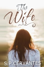 The Wife ebook by S.P. Cervantes