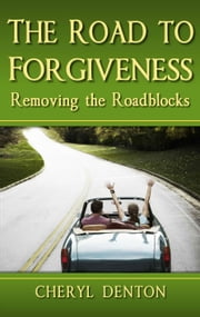 The Road to Forgiveness ebook by Cheryl Denton