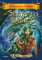 Le 13 Spade - 1. Il Segreto del Drago ebook by Geronimo Stilton
