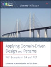 Applying Domain-Driven Design and Patterns - With Examples in C# and .NET ebook by Jimmy Nilsson