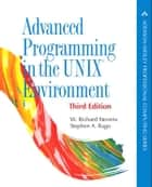 Advanced Programming in the UNIX Environment ebook by W. Richard Stevens, Stephen A. Rago