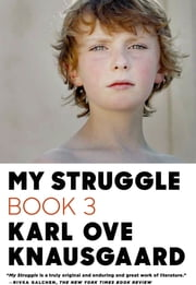 My Struggle: Book 3 ebook by Karl Ove Knausgaard,Don Bartlett