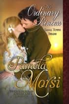 No Ordinary Princess ebook by Pamela Morsi