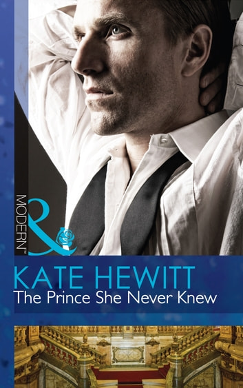 The Prince She Never Knew (Mills & Boon Modern) (The Diomedi Heirs, Book 1) eBook by Kate Hewitt