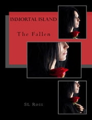 Immortal Island: The Fallen ebook by S L Ross