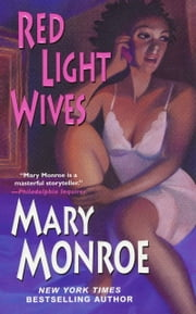 Red Light Wives ebook by Mary Monroe