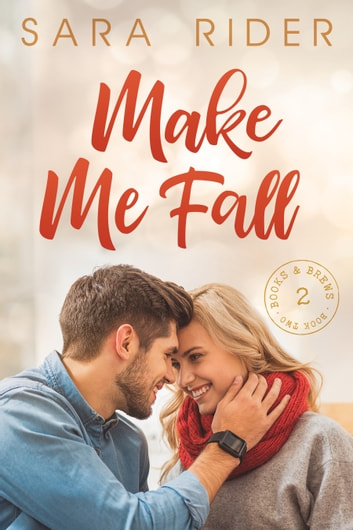 Make Me Fall ebook by Sara Rider