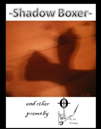 Shadow Boxer ebook by R. M. Fraser