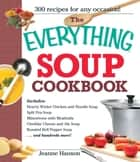 The Everything Soup Cookbook ebook by B.J. Hanson, Jeanne Hanson