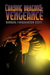 Vengeance (Chasing Dragons Saga) book 2 ebook by Barbara Farquharson Scott