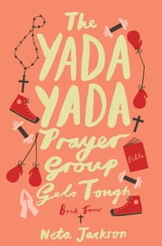 The Yada Yada Prayer Group Gets Tough ebook by Neta Jackson