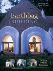 Earthbag Building ebook by Kaki Hunter and Donald Kiffmeyer