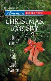 Christmas, Texas Style: Four Texas Babies\A Texan Under the Mistletoe\Merry Texmas - Four Texas Babies\A Texan Under the Mistletoe\Merry Texmas ebook by Tina Leonard,Leah Vale,Linda Warren