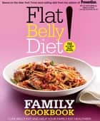 Flat Belly Diet! Family Cookbook ebook by Liz Vaccariello