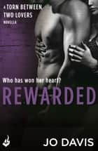 Rewarded: Torn Between Two Lovers ebook by Jo Davis