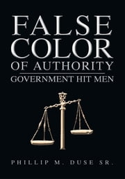 False Color of Authority ebook by Phillip M. Duse Sr.