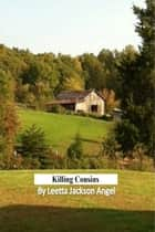 Killing Cousins ebook by Leetta Angel