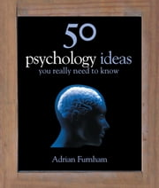50 Psychology Ideas You Really Need to Know ebook by Adrian Furnham