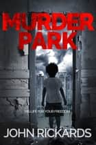 Murder Park ebook by John Rickards