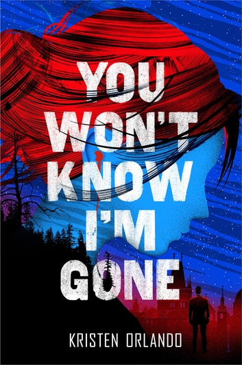 You Won't Know I'm Gone ebook by Kristen Orlando