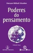 Poderes do pensamento ebook by Omraam Mikhaël Aïvanhov