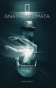 Gnathostomata ebook by James Kerley