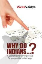 Why Do Indians...? ebook by Vivek Vaidya