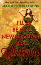 I'll be on New London for Christmas ebook by Margo Bond Collins