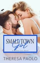 Small Town Girl ebook by Theresa Paolo