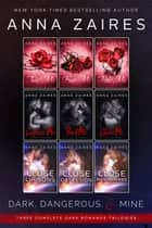 Dark, Dangerous, & Mine - Three Complete Dark Romance Trilogies ebook by Anna Zaires, Dima Zales