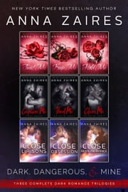 Dark, Dangerous, & Mine - Three Complete Dark Romance Trilogies ebook by Anna Zaires,Dima Zales