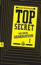 Top Secret. Der Clan - Die neue Generation 1 ebook by Robert Muchamore, Tanja Ohlsen