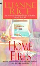 Home Fires ebook by Luanne Rice