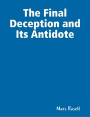 The Final Deception and Its Antidote ebook by Marc Rasell