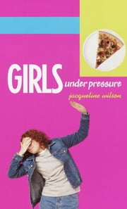 Girls Under Pressure ebook by Jacqueline Wilson