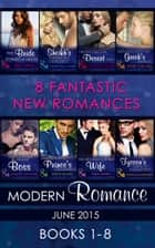 Modern Romance June 2015 Books 1-8 (Mills & Boon e-Book Collections) 電子書籍 by Abby Green, Chantelle Shaw, Caitlin Crews,...