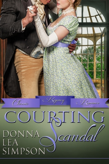 Courting Scandal ebook by Donna Lea Simpson