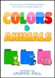 Colors and Animals: Animal Books For Toddlers (Children's Books About Animals and Books for Babies About Animals)