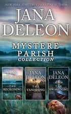 Mystere Parish Complete Collection/The Reckoning/The Vanishing/The Awakening ebook by