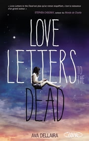 Love letters to the dead eBook by Ava Dellaira, Philippe Mothe