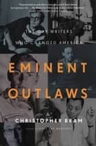 Eminent Outlaws ebook by Christopher Bram