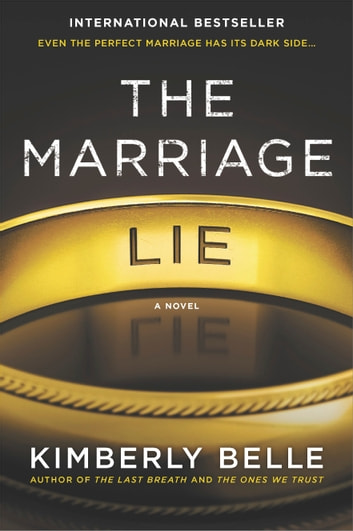 The Marriage Lie - A bestselling psychological thriller ebook by Kimberly Belle