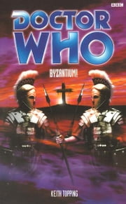Doctor Who - Byzantium! ebook by Keith Topping