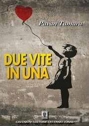 Due vite in una ebook by Tamara Pavan