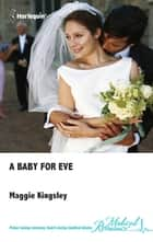 A Baby for Eve ebook by Maggie Kingsley