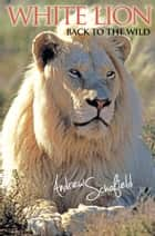 White Lion ebook by Andrew Schofield